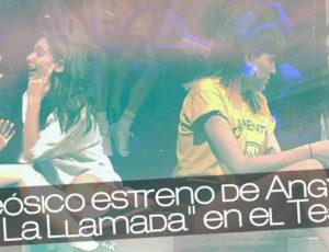 """¡Apoteósico estreno de Angy en el musical """"La Llamada"""" en el Teatro Lara!"""
