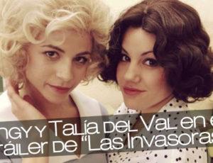 """Angy y Talía del Val en el tráiler de """"Las Invasoras"""""""